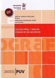 Justicia penal y nuevas formas de delincuencia / José Mª Asencio Mellado, director ; Mercedes Fernández López, coordinadora. (2017)