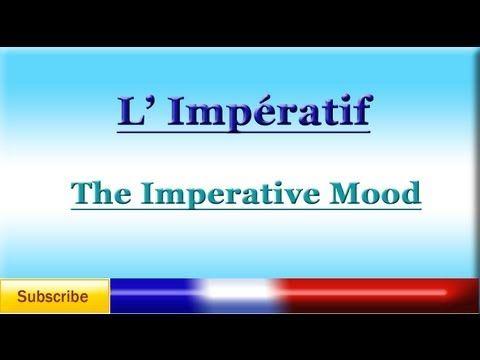 Learn French - The Imperative Mood - L'Impératif - El Imperativo en francés