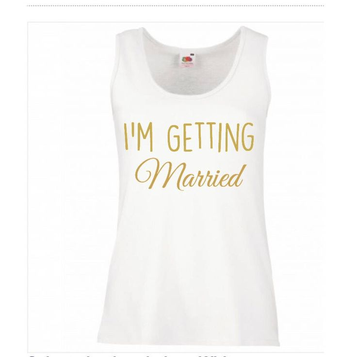 A personal favourite from my Etsy shop https://www.etsy.com/uk/listing/516994932/im-getting-maried-vest-top-were-getting