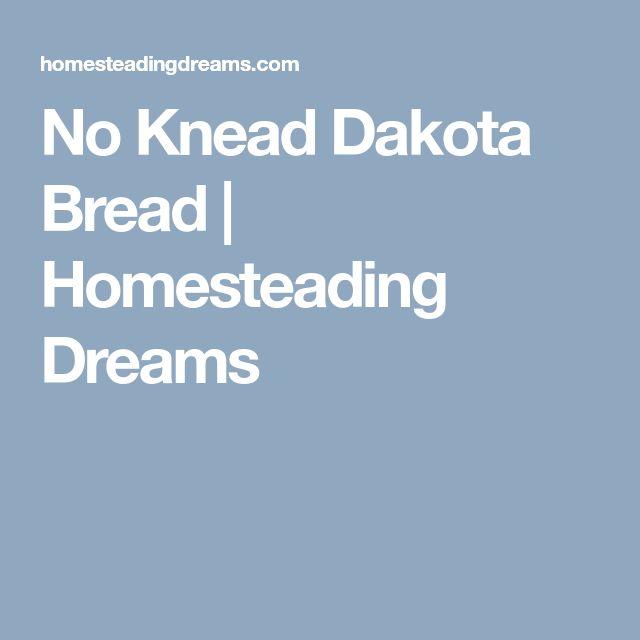 No Knead Dakota Bread | Homesteading Dreams
