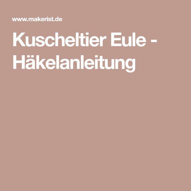 Kuscheltier Eule - Häkelanleitung