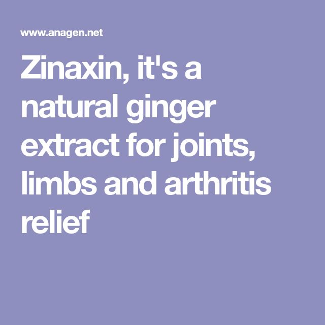 Zinaxin, it's a natural ginger extract for joints, limbs and arthritis relief #arthritisrelief