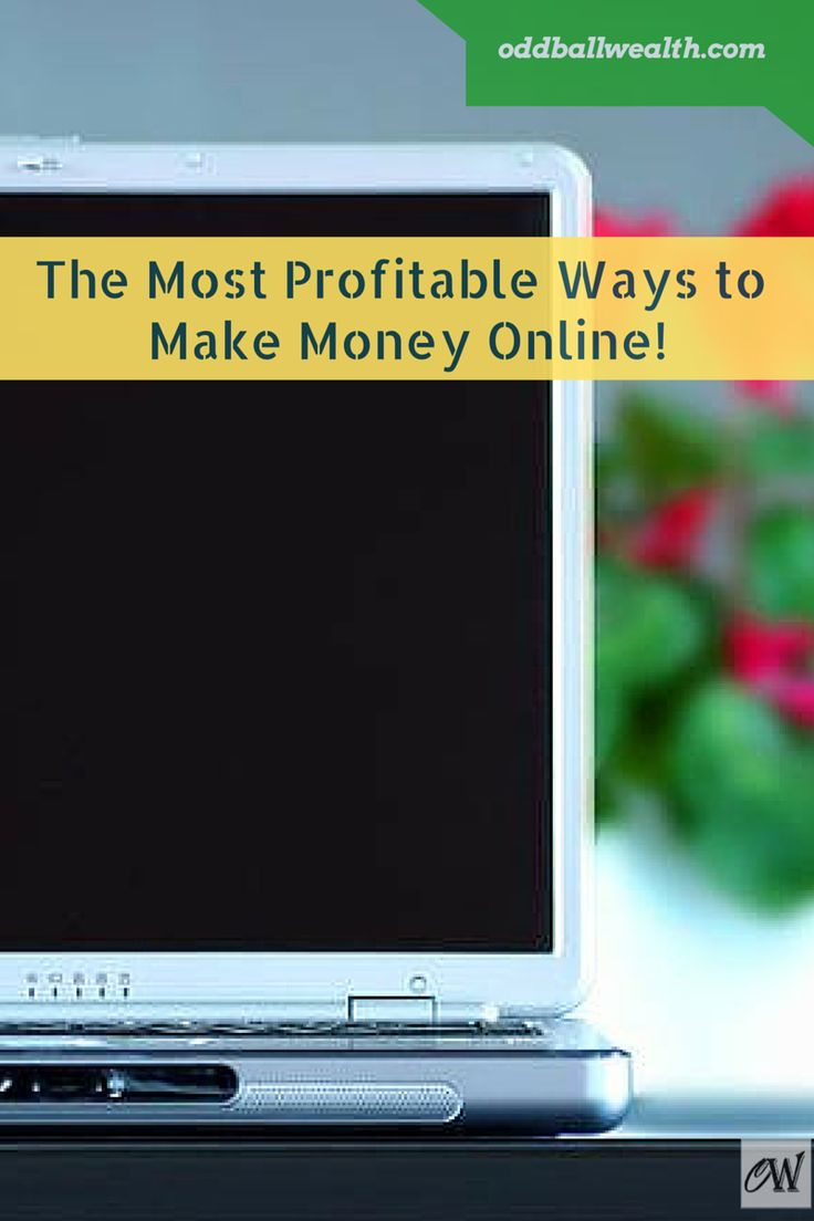 The Most Profitable Ways to Make Money Online