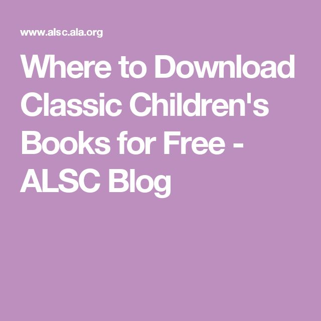 Where to Download Classic Children's Books for Free - ALSC Blog