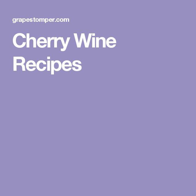 Cherry Wine Recipes