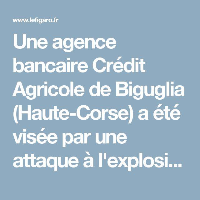 Une agence bancaire Crédit Agricole de Biguglia (Haute-Corse) a été visée par une attaque à l'explosif dans la nuit dernière, sans faire de blessé, …