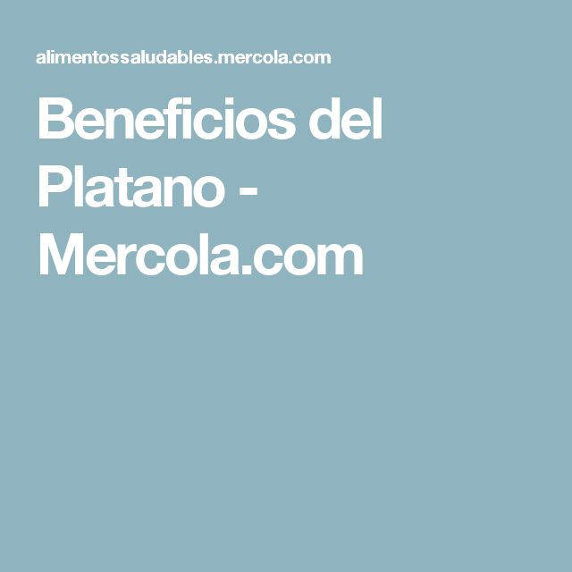Beneficios del Platano - Mercola.com