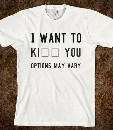 options may vary..lol