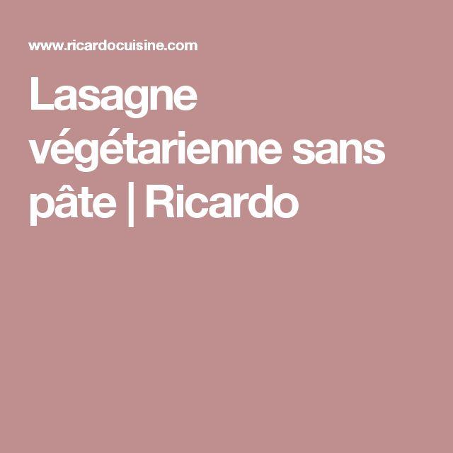 Lasagne végétarienne sans pâte | Ricardo