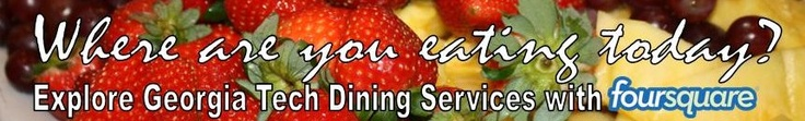 You can check in with Georgia Tech Dining Services on Foursquare! Leave your tips and comments on your favorite campus dining locations.