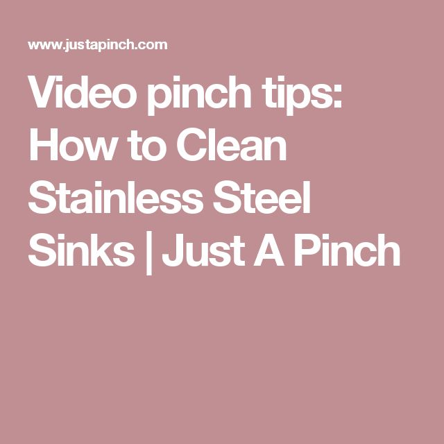 Video pinch tips: How to Clean Stainless Steel Sinks | Just A Pinch