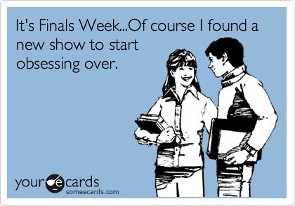 The Dreaded Week of Finals