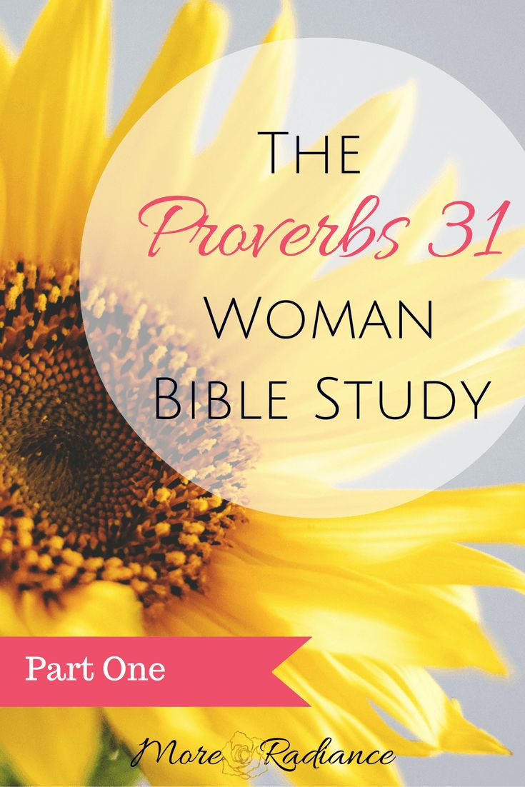 The Proverbs 31 Woman Bible Study - Who is she? What is she like? This Bible study blog post is all about the Proverbs 31 Woman!