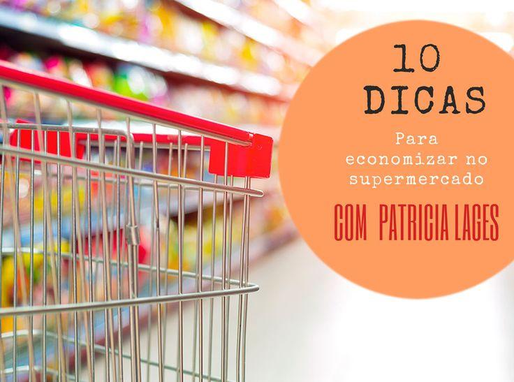 Quem nunca passou da conta no caixa do supermercado? Será que basta não ir com forme e vai dar tudo certo? Confira as 10 dicas de ouro para economizar nas