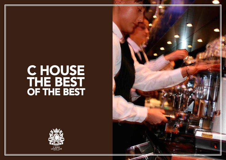 C House. The Best Of the Best.