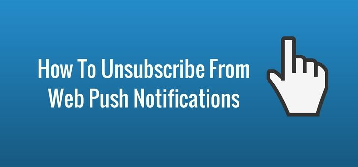 How To Unsubscribe From Web Push Notifications