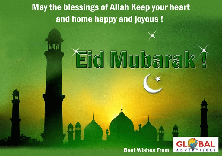 Eid Mubarak. May the blessings of Allah keep our hearts and homes happy and joyous. Ameen