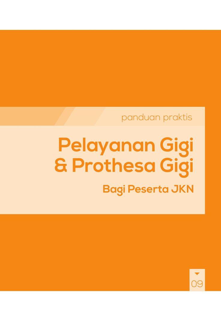 Buku Panduan Praktis BPJS Kesehatan - Pelayanan Gigi & Prothesa Gigi by BPJS Kesehatan RI via slideshare