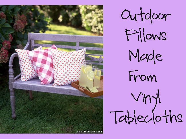 Holy cow...my mind is blown...WHY HAVE I NOT THOUGHT OF THIS?!?!?  DUH!!! If you cant afford expensive outdoor pillows or cushions an inexpensive alternative is making  covers out of vinyl tablecloths.