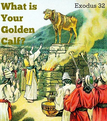 What is your Golden Calf? What have you made into a golden idol in your life? www.thewellnesswife.com