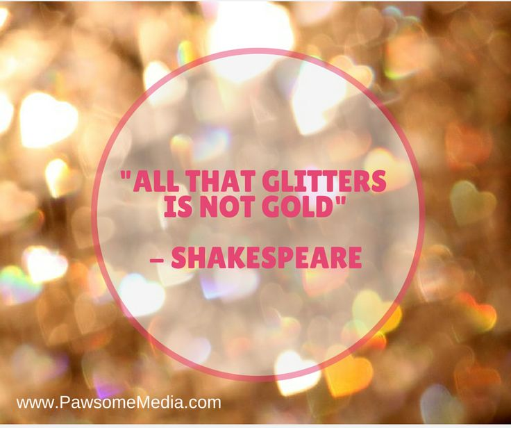 All that glitters is not gold! Stay focused!