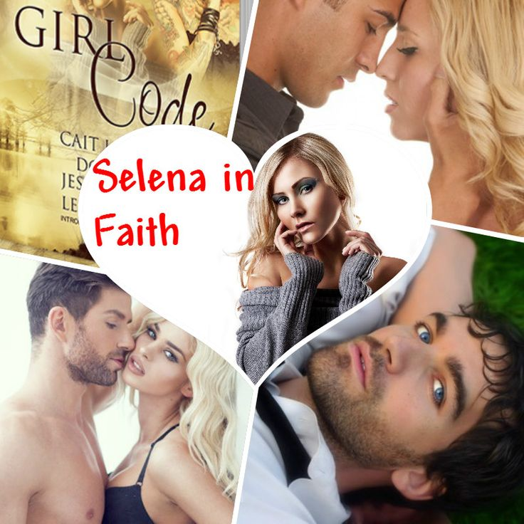 Girl Code: An anthology-SELENA in FAITH by Cait Jarrod