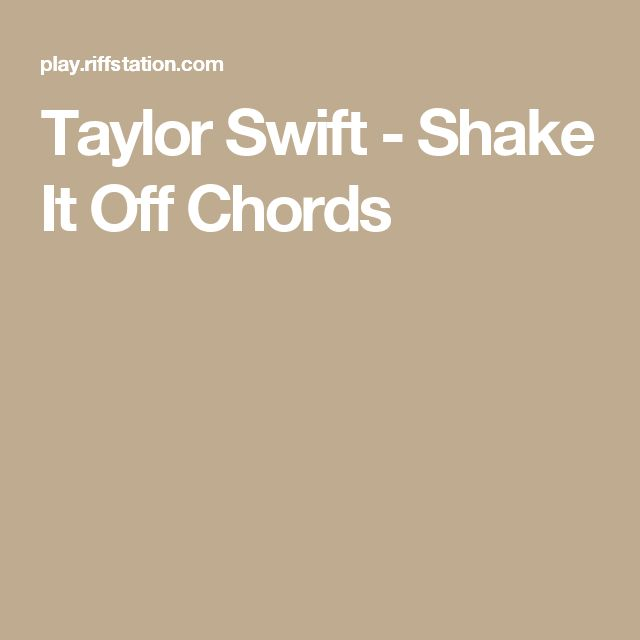 Taylor Swift - Shake It Off Chords