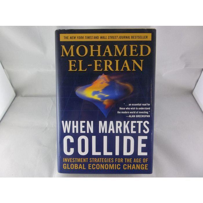 When Markets Collide Investment Strategies For The Age Of Global Economic Change Mohamed El-Erian  #WhenMarketsCollide #Investment #Strategies #Economics #Books #Hardcover #MohamedElErian #eBid