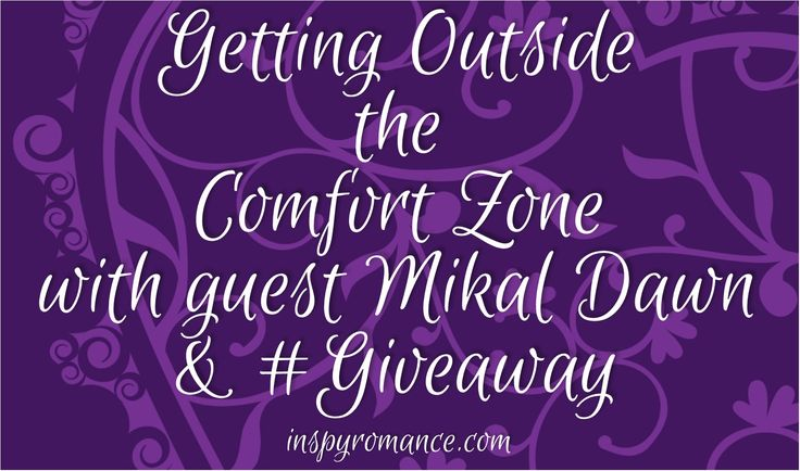Getting Outside the Comfort Zone with Guest Mikal Dawn & #Giveaway