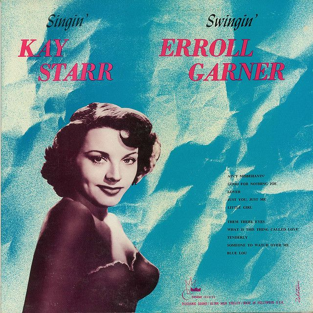 """Singin' Kay Starr, Swingin' Erroll Garner"" album"