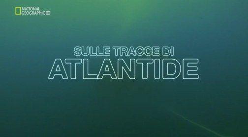 National Geographic - Sulle tracce di Atlantide (2011) .avi HdtvRip XviD MP3-ITA