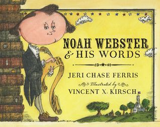 Noah Webster and His Words - Jeri Chase Ferris, Vincent X. Kirsch
