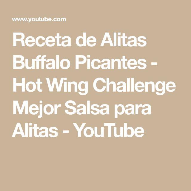 Receta de Alitas Buffalo Picantes - Hot Wing Challenge Mejor Salsa para Alitas - YouTube