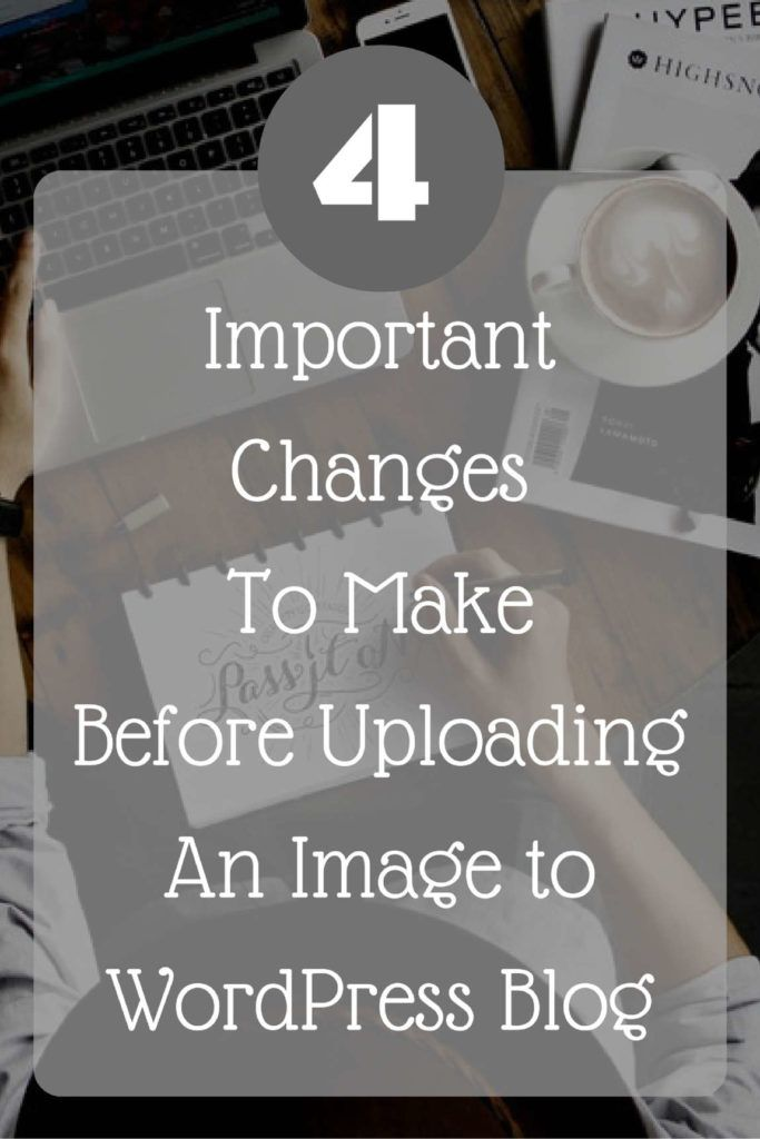 4 Important Changes for Every Image that you publish on your WordPress blog.