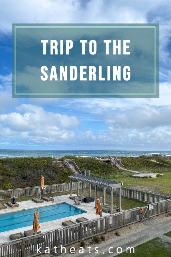 Surprise Trip To The Sanderling Kath Eats Real Food In 2020 Trip Weekend Trips Resort