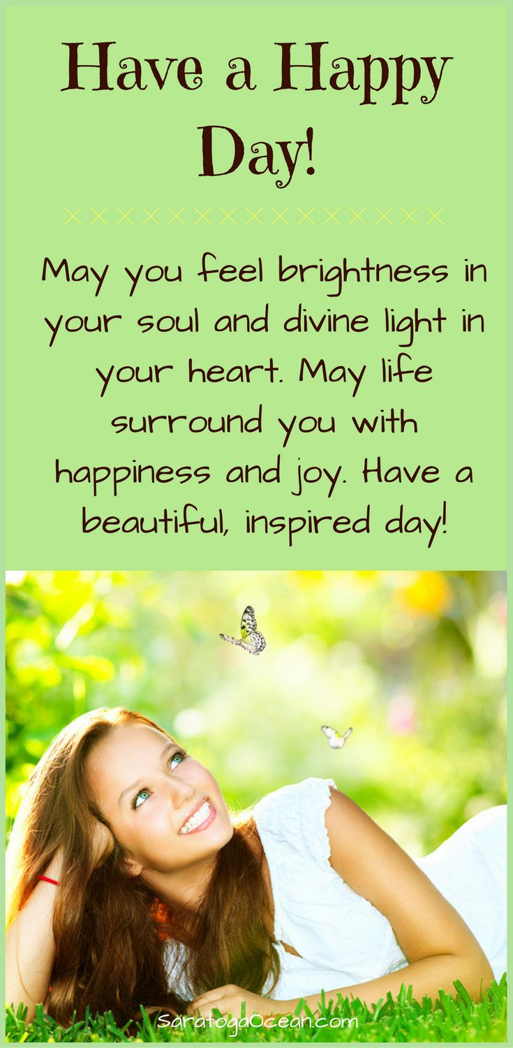 May you have a bright, lighthearted day full of happiness and blessings <3