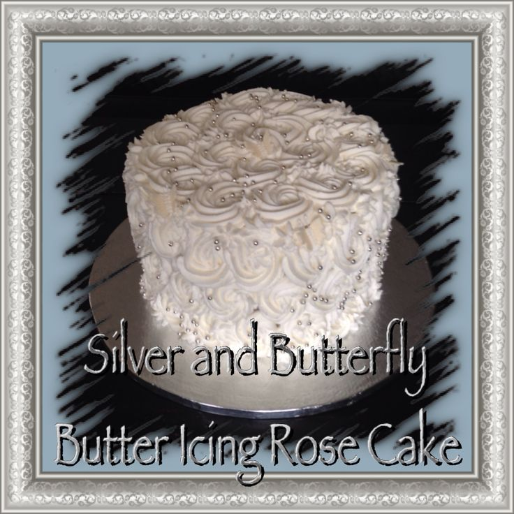 Silver and Butterfly Butter Icing Rose Cake