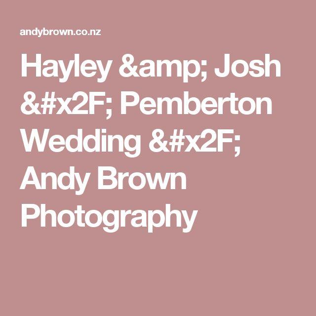 Hayley & Josh / Pemberton Wedding / Andy Brown Photography