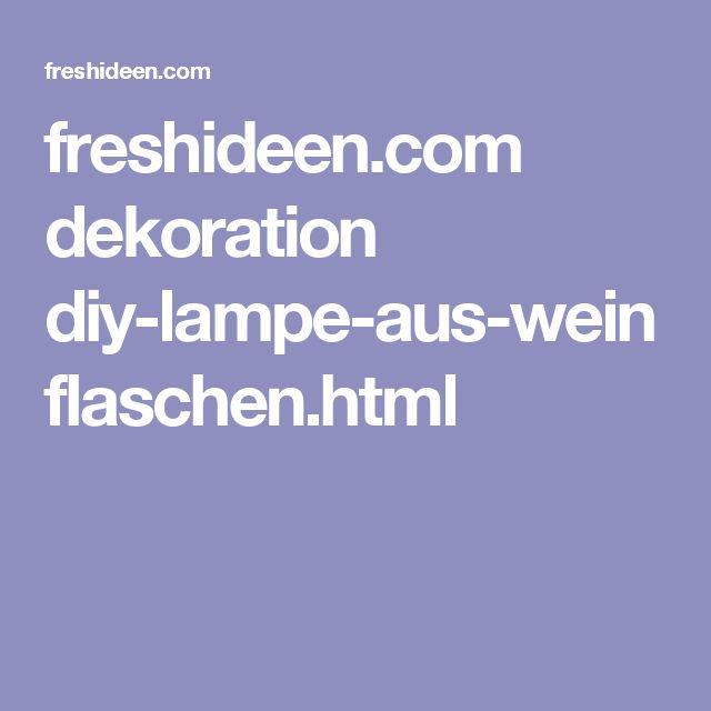freshideen.com dekoration diy-lampe-aus-weinflaschen.html