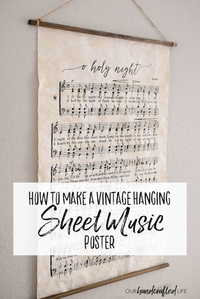 How to make a vintage style hanging poster for less than $10. This inexpensive project looks like it came right out of a Fixer Upper or Magnolia Market. It's a gorgeous piece of home decor that could be changed to suit the season. Use sheet music or any of our other printables to create your own vintage poster. O Holy Night - Tea Stained Vintage Hanging Poster - Our Handcrafted Life