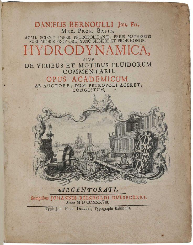 Hydrodynamica, sive De Viribus et Motibus Fluidorum Commentarii. Opus Academicum   1738   Daniel Bernoulli
