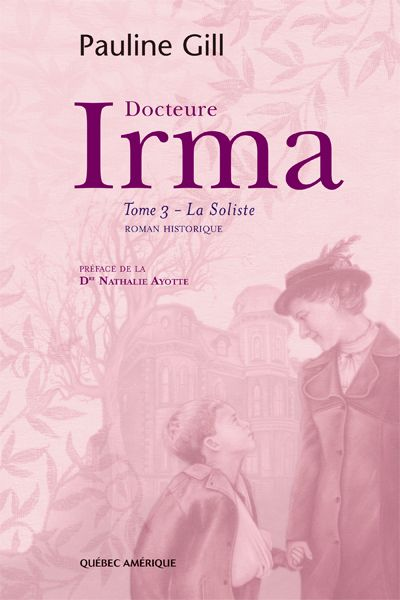 Docteure Irma - Tome 3 - La Soliste  Pauline Gill