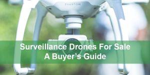 Surveillance drones for sale feature