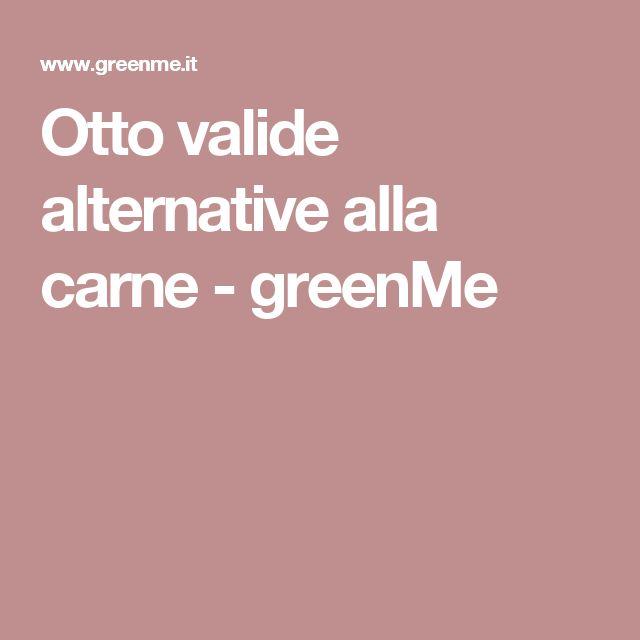 Otto valide alternative alla carne - greenMe
