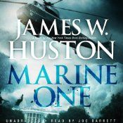Marine One by James W Huston ~ After the presidents helicopter, Marine One, goes down in a brutal thunderstorm, the government blames the European manufacturer of the helicopter, accusing them of killing the president. Senate investigations and Justice Department accusations multiply as Mike Nolan, a Marine Corps reserve helicopter pilot and trial attorney in civilian life, is hired to defend the company from the criminal investigations and a wrongful-death lawsuit brought by the most no
