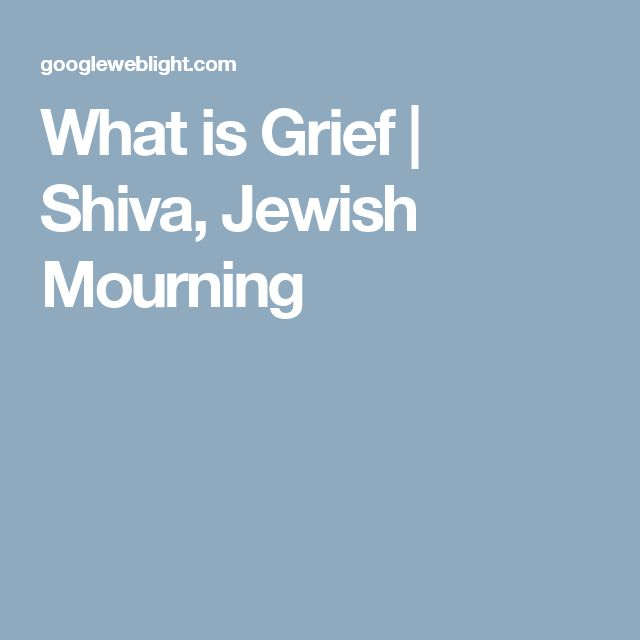 What is Grief | Shiva, Jewish Mourning