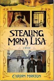 Stealing Mona Lisa af Carson Morton, ISBN 9780312621711