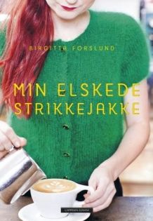 Min elskede strikkejakke av Birgitta Forslund (Innbundet)