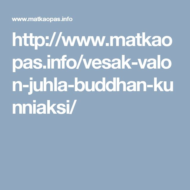 http://www.matkaopas.info/vesak-valon-juhla-buddhan-kunniaksi/