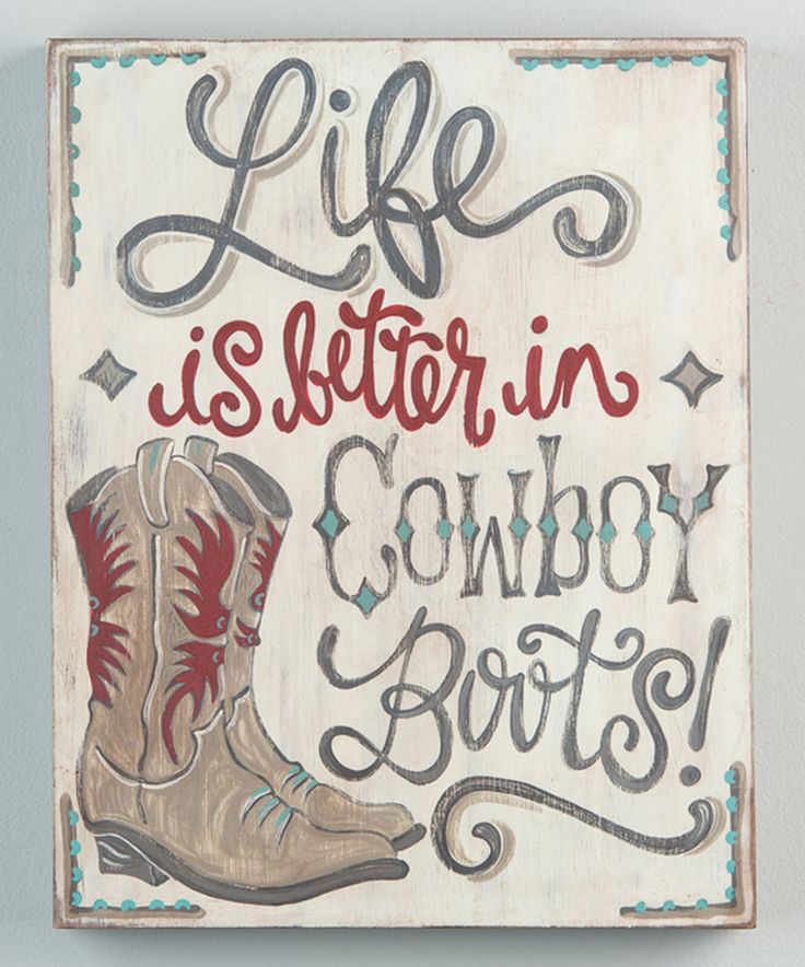 Another great find on #zulily! 'Life is Better in Cowboy Boots' Wall Sign by Glory Haus #zulilyfinds